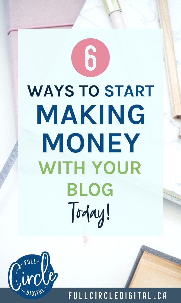 6 Ways to Start Making Money with your Blog today!