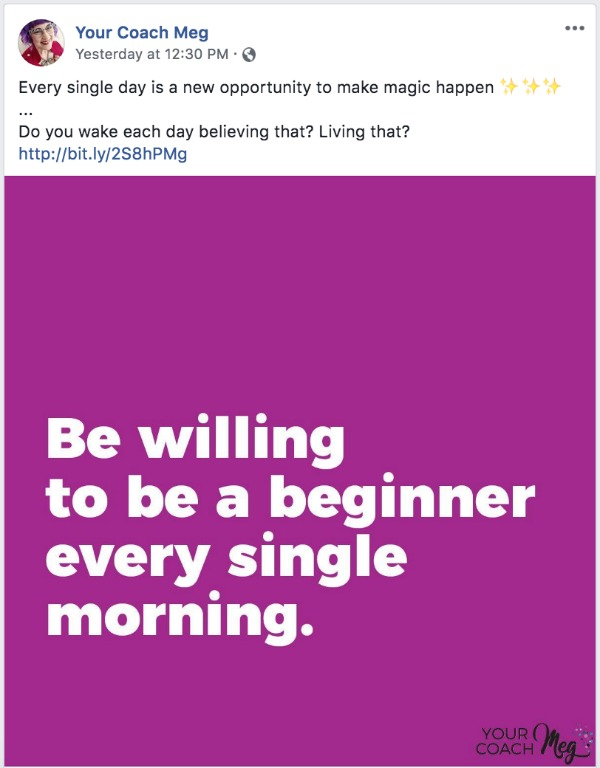 Quote on Facebook page - Be willing to be a beginner every single morning.