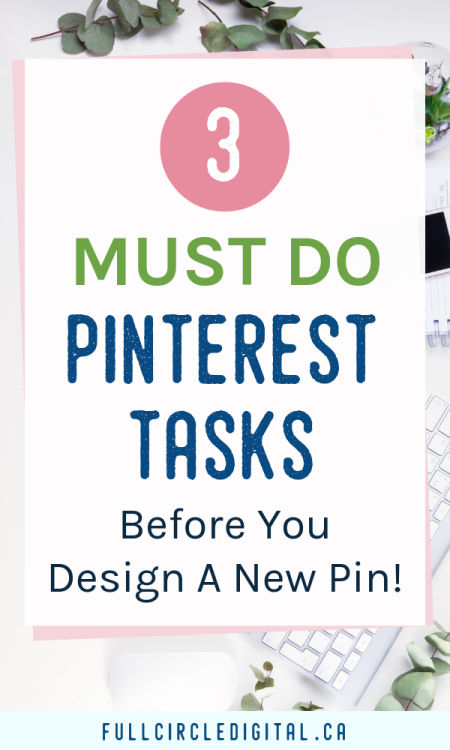 3 Must So Pinterest tasks before you design a new pin