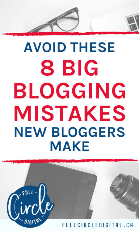 Avoid these 8 blogging mistakes new bloggers make