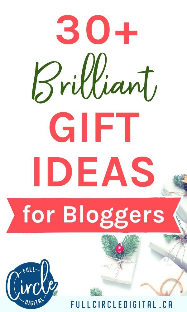 30 plus brilliant gift ideas for bloggers