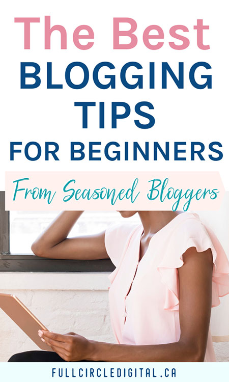The Best Blogging Tips for Beginners - from seasoned bloggers