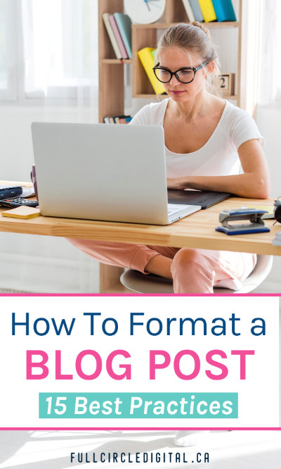 how to format a blog post - 15 best practices