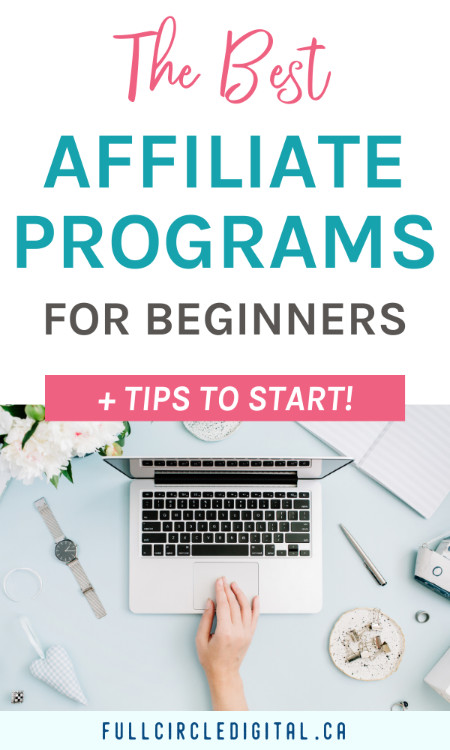 The Best Affiliate Marketing Programs for Beginners plus tips to start!