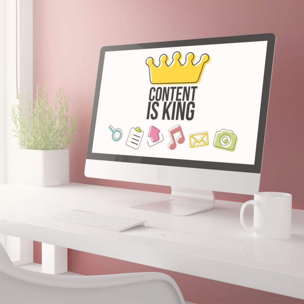 Content is king written on computer monitor